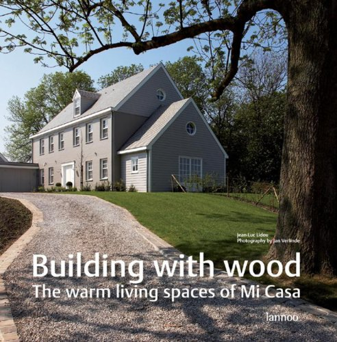 Building with Wood: The Warm Living Spaces: Jean-Luc Lidou