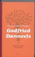 Een jaar met kardinaal Godfried Danneels. Wijsheid en geloof voor elke dag.: DANNEELS, GODFRIED.