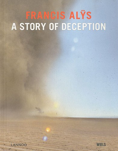 9789020991536: Francis Al�s- A story of deception. Edition fran�aise