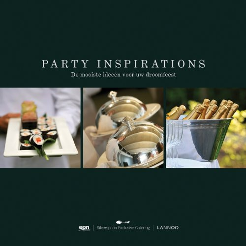 9789020995398: Party Inspirations: the Most Beautiful Ideas for Your Dream Party