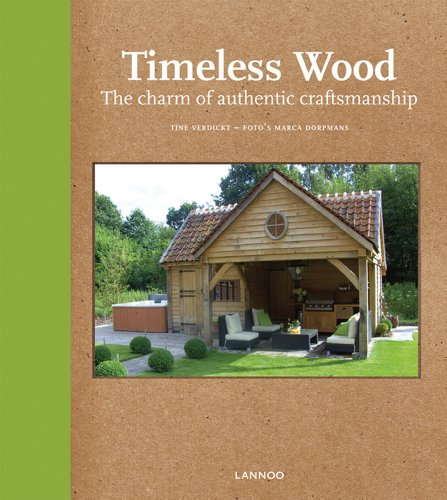 Timeless Wood : Outdoor Living with Style: Tine Verdickt
