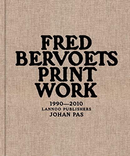 9789020997316: Fred Bervoets: Printwork 1990-2010