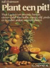 9789021001609: plant een pit! thuis kweken van avocado, banaan