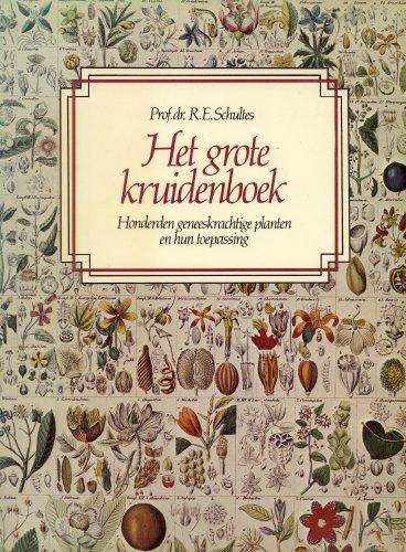 Het Grote Kruidenboek: Honderden Geneeskrachtige Planten En Hun Toepassing: Richard Evans Schultes ...