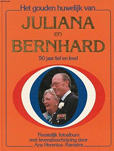9789021050591: Het gouden huwelijk van Juliana en Bernard: 50 jaar lief en leed : feestelijk fotoalbum