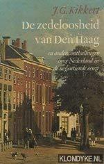 De zedeloosheid van Den Haag en andere: Kikkert, J.G.
