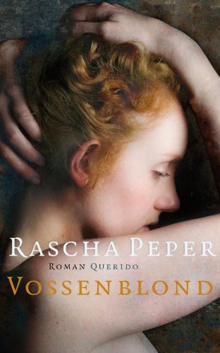 Vossenblond. Roman.: PEPER, RASCHA.