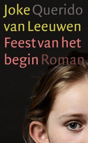 Feest van het begin: roman (Paperback): Joke van Leeuwen