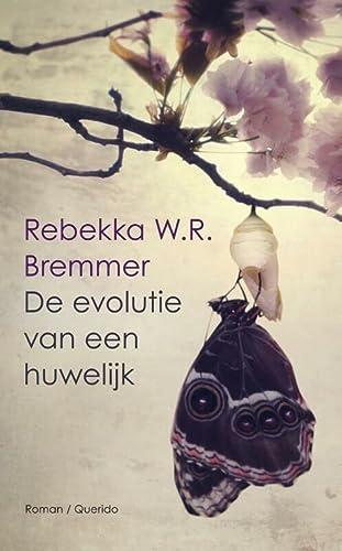 De evolutie van een huwelijk. Roman.: Bremmer, Rebekka W.R.