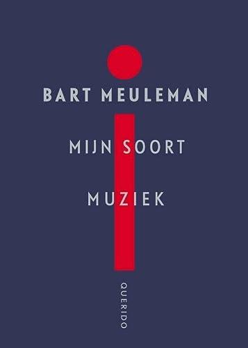 Mijn soort muziek. Gedichten.: Meuleman, Bart.