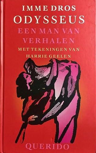 Odysseus. Een man van verhalen. Met tekeningen van Harrie Geelen. (Jeugdroman).: DROS, I.,