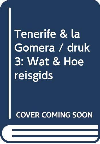9789021527840: Tenerife & La Gomera: Wat & Hoe reisgids (Wat & hoe reisgidsen)