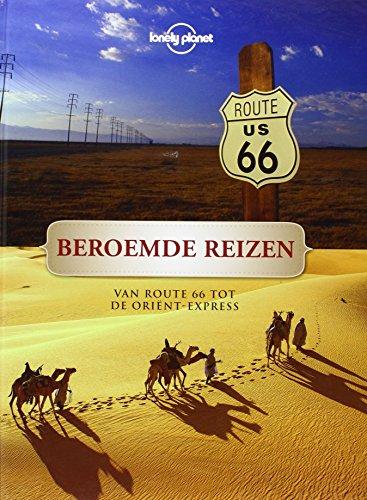 9789021550282: Beroemde reizen: van Route 66 tot de Oriënt-Express
