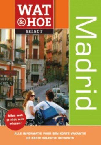 9789021551999: Madrid (Wat & Hoe select)