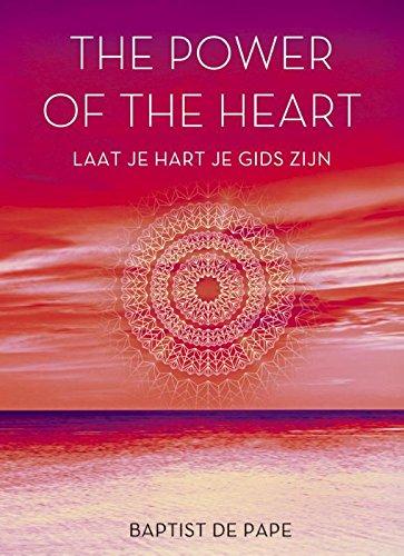 9789021557854: The power of the heart: laat je hart je gids zijn