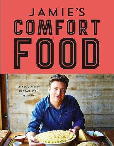 9789021558233: Jamie's comfort food: lekker genieten met familie en vrienden