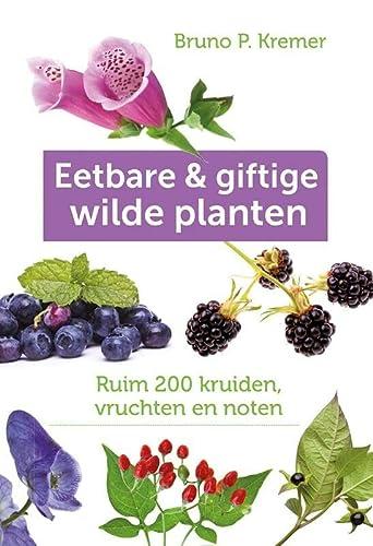 9789021560625: Eetbare en giftige wilde planten: ruim 200 kruiden, vruchten en noten