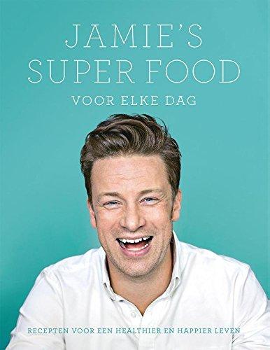 9789021560649: Jamie's super food voor elke dag
