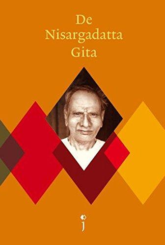 De Nisargadatta Gita: korte teksten van Nisargadatta: Maharaj, Nisargadatta/ Nisargadatta