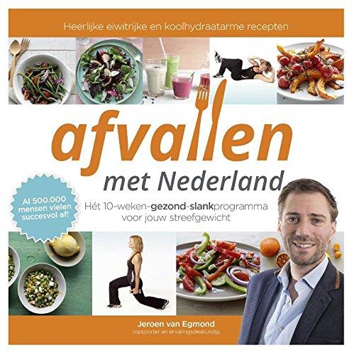 9789021564074: Afvallen met Nederland: hét 10-weken-gezond-slankprogramma voor jouw streefgewicht