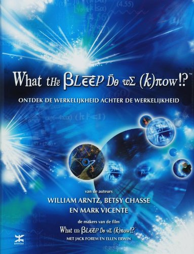 9789021580180: What the Bleep Do We Know!? : Discovering the Endless Possibilities for Altering Your Everyday Reality