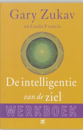 De intelligentie van de ziel. Werkboek - Zukav, G. Francis, L.