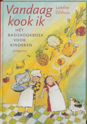 9789021666686: Vandaag kook ik: hét basisboek voor kinderen