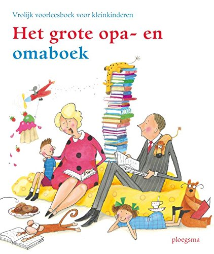 9789021669892: Het grote opa- en omaboek / druk 1: vrolijk voorleesboek voor kleinkinderen