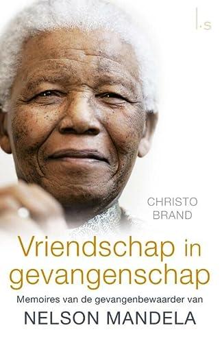 9789021810461: Vriendschap in gevangenschap: memoires van de gevangenbewaarder van Nelson Mandela