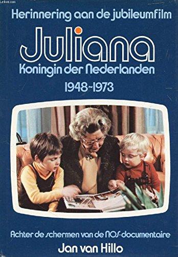 Juliana, koningin der Nederlanden 1948-1973: Achter de: van Hillo, Jan