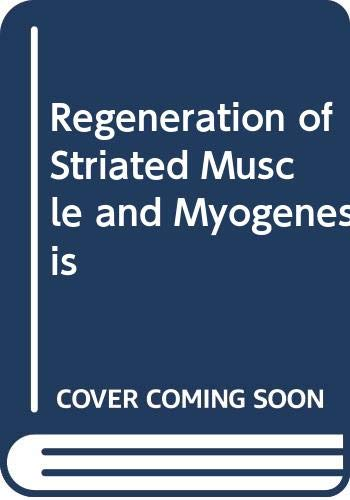 9789021901428: Regeneration of Striated Muscle and Myogenesis