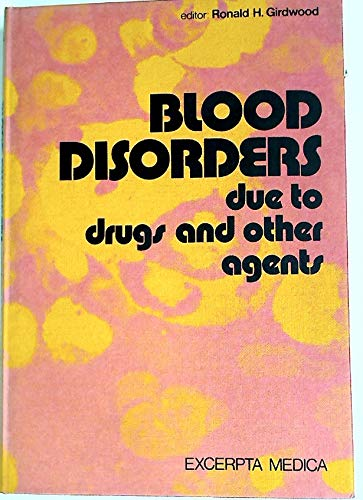 Blood Disorders due to drugs and other agents