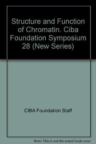 Structure and Function of Chromatin. Ciba Foundation Symposium 28 (New Series)