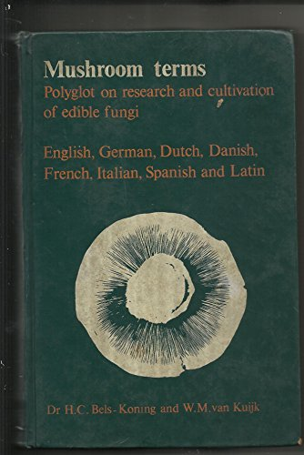 9789022006733: Mushroom Terms: Polyglot on Research and Cultivation of Edible Fungi (English, German, Dutch, Danish, French, Italian, Spanish and Latin)