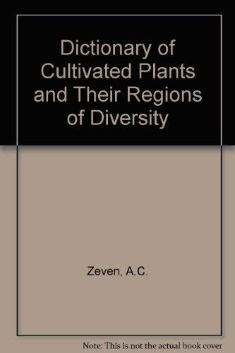 9789022007853: Dictionary of Cultivated Plants and Their Regions of Diversity: Excluding Most Ornamentals, Forest Trees and Lower Plants