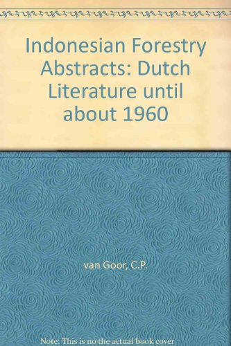 Indonesian Forestry Abstracts: Dutch Literature Until About 1960