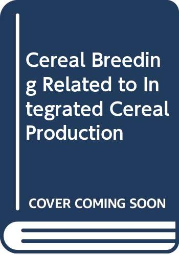 Cereal Breeding Related To Integrated Cereal Production: Jorna, M L