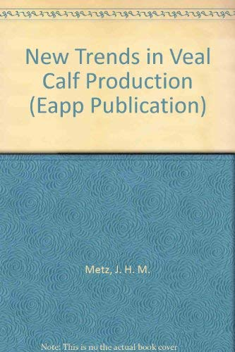 New Trends in Veal Calf Production (Eapp Publication): Metz, J. H. M.
