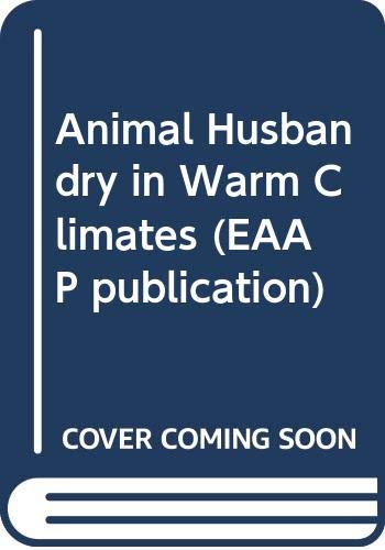 9789022010501: Animal Husbandry in Warm Climates (EAAP publication)
