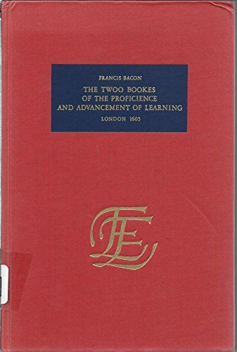 The twoo bookes of the proficience and advancement of learning (The English experience, its record ...