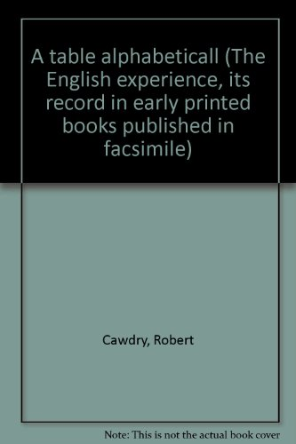9789022102268: A table alphabeticall (The English experience, its record in early printed books published in facsimile)