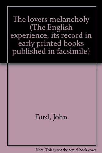 9789022102718: The lovers melancholy (The English experience, its record in early printed books published in facsimile)