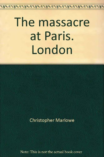 The massacre at Paris. London: Christopher Marlowe