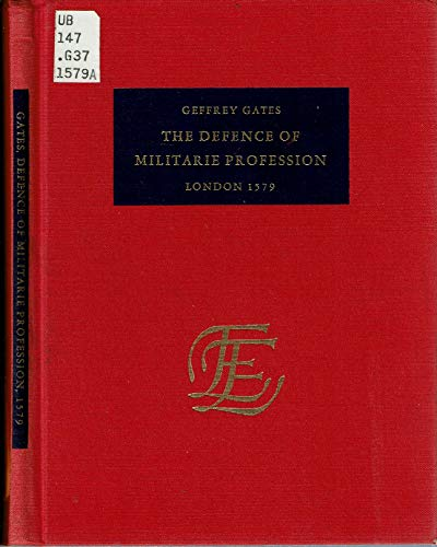 9789022105214: The defence of militarie profession: Wherein is eloquently shewed the due commendation of martiall prowesse, and plainly prooued how necessary the ... early printed books published in facsimile)