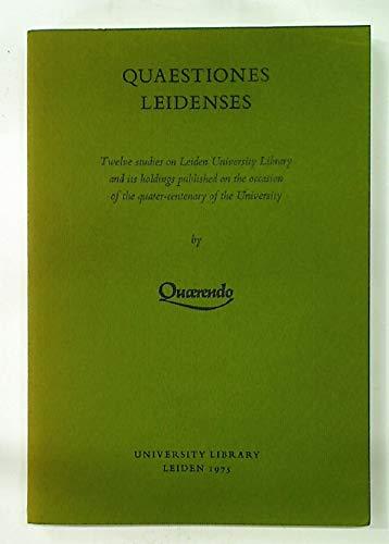 QUAESTIONES LEIDENSES Twelve studies on Leiden University Library and its holdings pub lished on ...