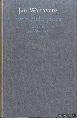 Verzameld Proza: Walravens, Jan