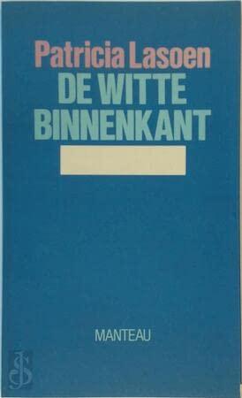 De witte binnenkant: 1980-1982: Patricia Lasoen