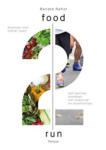 Food2run: gezonder eten, sneller lopen : een: Rehor, Renata