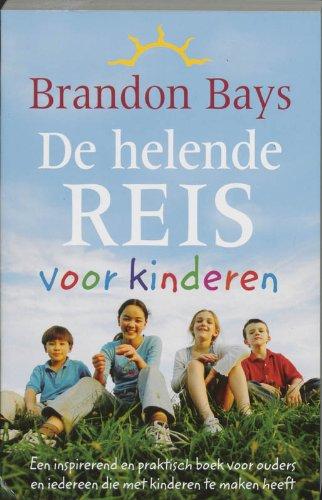 9789022538586: De helende reis voor kinderen / druk 1: een inspirerend en praktisch boek voor ouders en iedereen die met kinderen te maken heeft