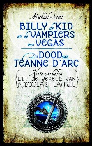 9789022568422: Billy the Kid en de vampiers van Vegas & De dood van Jeanne d'Arc: korte verhalen uit de wereld van Nicolas Flamel